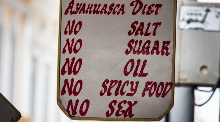 Image of a sign that says Ayahuasca diet: no salt, no sugar, no oil, no spicy food, no sex